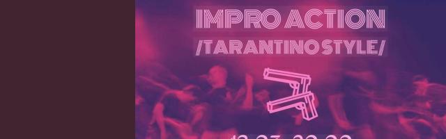 Импро-Action / Tarantino style